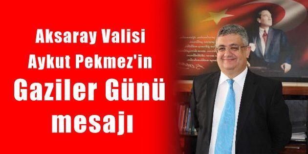 Vali Pekmez'in Gaziler Günü mesajı