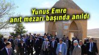 Yunus Emre, anıt mezarı başında anıldı