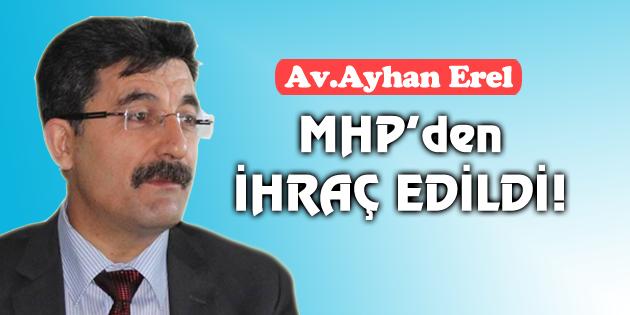 Ayhan Erel MHP'den ihraç edildi