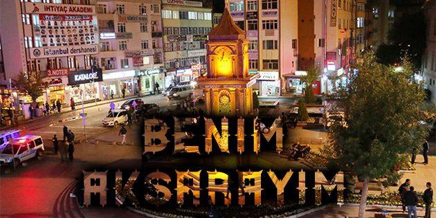 Benim Aksaray'ım