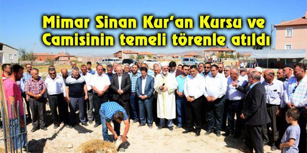 Mimar Sinan Kur'an Kursu ve Camisinin temeli törenle atıldı