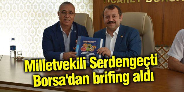 Milletvekili Serdengeçti Borsa'dan brifing aldı