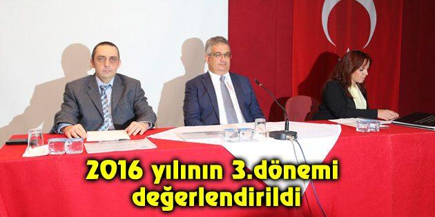 2016 yılının 3.dönemi değerlendirildi