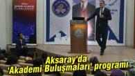 Aksaray'da 'Akademi Buluşmaları' programı