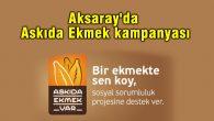 """Aksaray'da """"Askıda Ekmek"""" kampanyası"""