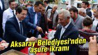 Aksaray Belediyesi'nden aşure ikramı