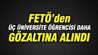 Aksaray'da üç üniversite öğrencisi daha gözaltına alındı