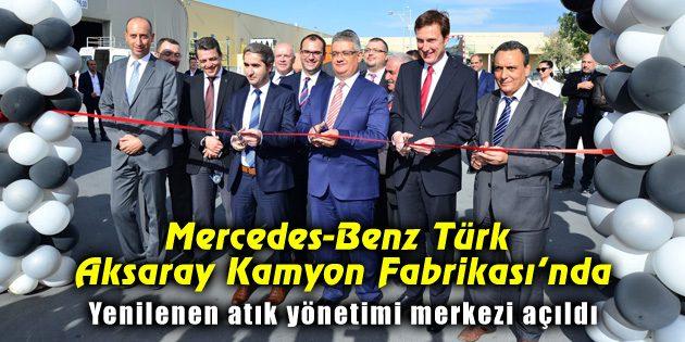 Mercedes-Benz'in yenilenen atık yönetimi merkezi açıldı