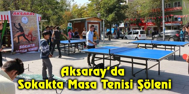 Aksaray'da Sokakta Masa Tenisi Şöleni