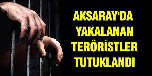 Aksaray'da yakalanan iki PKK'lı tutuklandı