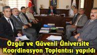 Özgür ve Güvenli Üniversite Koordinasyon Toplantısı yapıldı