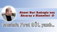 Ahmet Nuri Kadıoğlu'nun Aksaray'a Hizmetleri -2-