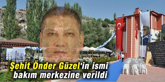 Şehit Önder Güzel'in ismi bakım merkezine verildi