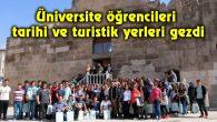 Üniversite öğrencileri tarihi ve turistik yerleri gezdi