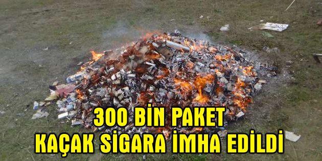 300 bin paket kaçak sigara imha edildi