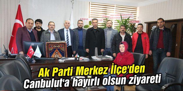 Ak Parti Merkez İlçe'den Canbulut'a hayırlı olsun ziyareti