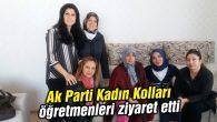 Ak Parti Kadın Kolları öğretmenleri ziyaret etti