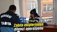 Zabıta ekiplerinden dilenci operasyonu
