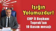 CHP İl Başkanı Toprak'tan 10 Kasım mesajı