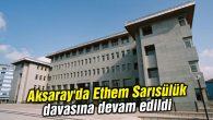 Aksaray'da Ethem Sarısülük davasına devam edildi