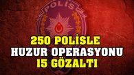 Ortaköy'de 250 polisle uyuşturucu operasyonu