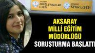 Aksaray Milli Eğitim Müdürlüğü soruşturma başlattı