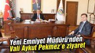 Yeni Emniyet Müdürü'nden Vali Aykut Pekmez'e ziyaret