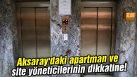 Aksaray'daki apartman ve site yöneticilerinin dikkatine!