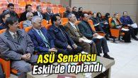 ASÜ Senatosu Eskil'de toplandı