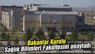 Bakanlar Kurulu Sağlık Bilimleri Fakültesini onayladı