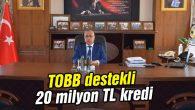 Borsadan üyelerine TOBB destekli 20 milyon TL kredi