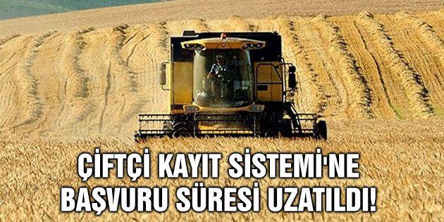 Çiftçi Kayıt Sistemi'ne başvuru süresi uzatıldı!