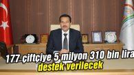 177 çiftçiye 5 milyon 310 bin lira destek verilecek