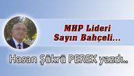 MHP Lideri Sayın Bahçeli…