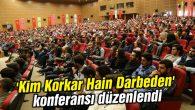 'Kim Korkar Hain Darbeden' konferansı