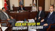 OSB'nin sorun ve ihtiyaçları görüşüldü