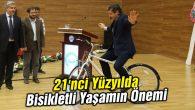 21'nci Yüzyılda Bisikletli Yaşamın Önemi konulu konferans