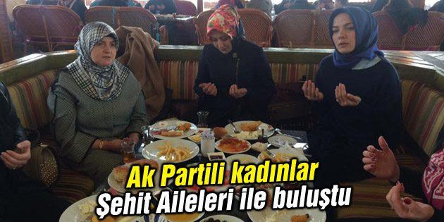 Ak Partili kadınlar Şehit Aileleri ile buluştu