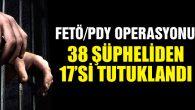 Aksaray Merkezli operasyonda 38 şüpheliden 17'si tutuklandı