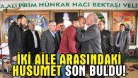 Aksaray'da 10 yıllık husumet sona erdi