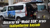"""""""Mobil SGK"""" aracı faaliyetlerine başladı"""