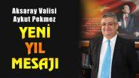 Vali Aykut Pekmez'den yeni yıl mesajı
