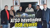 ATSO heyetinden OSB ziyareti
