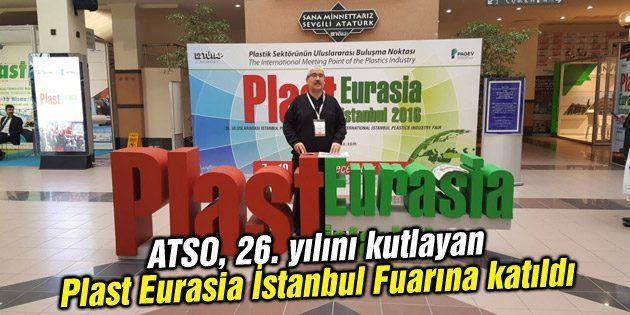ATSO 26. yılını kutlayan Plast Eurasia İstanbul Fuarına katıldı