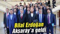 Bilal Erdoğan Aksaray Üniversitesi'nde programa katıldı