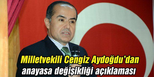 Aydoğdu'dan anayasa değişikliği açıklaması