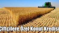 Ziraat Bankası'ndan çiftçilere özel konut kredisi
