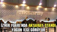 İzmir Fuarı'nda Aksaray standı yoğun ilgi görüyor