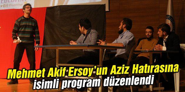 Mehmet Akif Ersoy'un Aziz Hatırasına isimli program düzenlendi