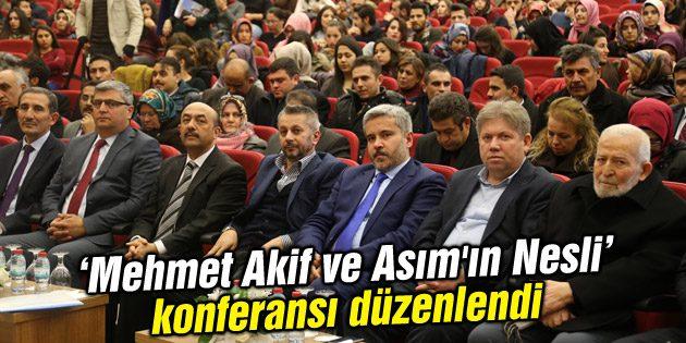 Mehmet Akif ve Asım'ın Nesli konferansı düzenlendi